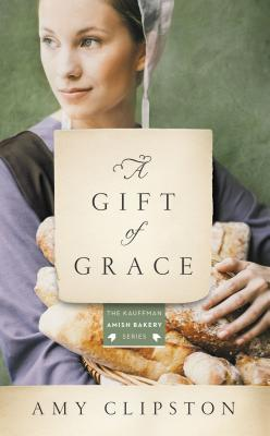 Image for A Gift of Grace: An Amish Novel (Kauffman Amish Bakery Series)