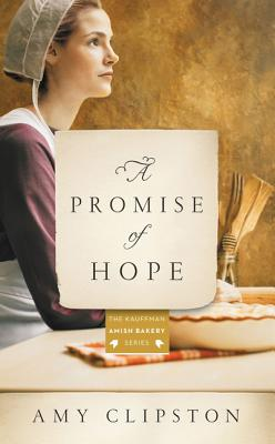 Image for A Promise of Hope: An Amish Novel (Kauffman Amish Bakery Series)