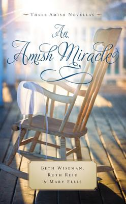 Image for An Amish Miracle: Always Beautiful, Always His Providence, Always in My Heart