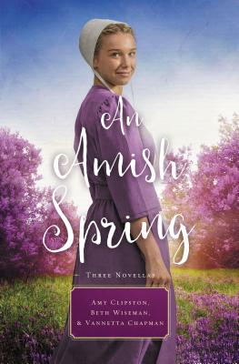 Image for An Amish Spring: A Son for Always, A Love for Irma Rose, Where Healing Blooms