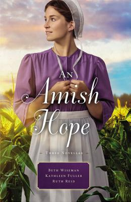 Image for An Amish Hope: A Choice to Forgive, Always His Providence, A Gift for Anne Marie