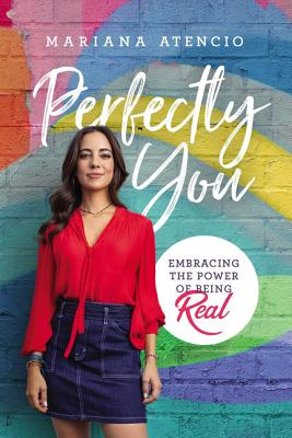 Image for PERFECTLY YOU: EMBRACING THE POWER OF BEING REAL
