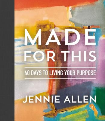 Image for Made for This: 40 Days to Living Your Purpose