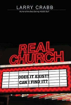 Image for ***Real Church: Does it Exist? Can I Find it?