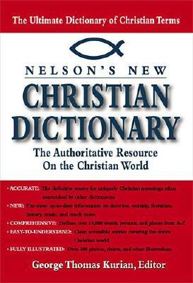 Image for Nelson's New Christian Dictionary The Authoritative Resource On The Christian World