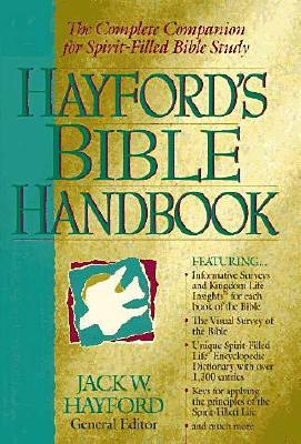 Image for Hayford's Bible Handbook The Complete Companion For Spirit-filled Bible Study
