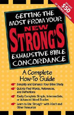 Image for Getting the Most From Your New Strong's Exhaustive Bible Concordance