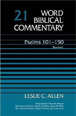 WBC Vol. 21, Psalms 101-150 (Word Biblical Commentary), Leslie C. Allen