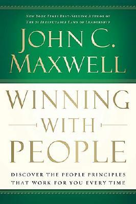 CU: Winning With People: Discover the People Principles that Work for You Every Time, John C. Maxwell