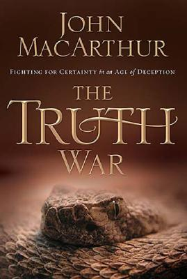 THE TRUTH WAR  Fighting for Certainty in an Age of Deception, MacArthur, John