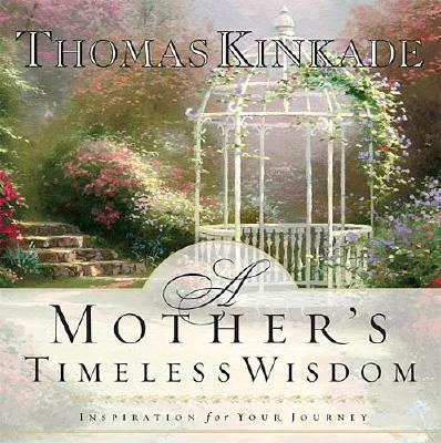 Image for A Mother's Timeless Wisdom: Inspiration for Your Journey