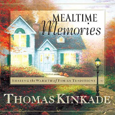 Image for Mealtime Memories: Sharing the Warmth of Family Traditions