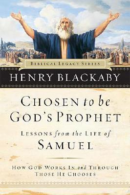 Image for Chosen to be God's Prophet: How God Works in and Through Those He Chooses (Biblical Legacy Series)