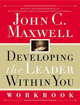 Developing the Leader Within You Workbook, Maxwell, John C.