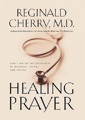 Image for Healing Prayer : God's Divine Intervention in Medicine, Faith and Prayer