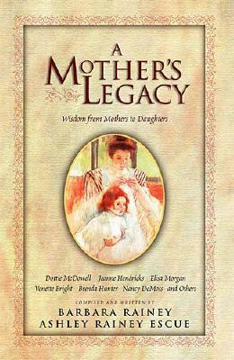 Image for A Mother's Legacy; Wisdom from Mothers to Daughters