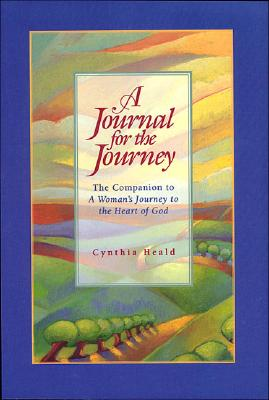 Image for A Journal for the Journey: The Companion to a Woman's Journey to the Heart of God