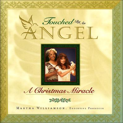 Image for Touched by an Angel: A Christmas Miracle