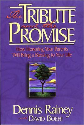 Image for The Tribute and the Promise : How Honoring Your Parents Will Bring a Blessing to Your Life