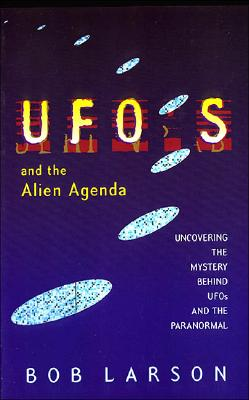 Image for UFO's and the Alien Agenda: Uncovering the Mystery Behind UFOs and the Paranormal