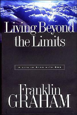 Living Beyond the Limits, Franklin Graham