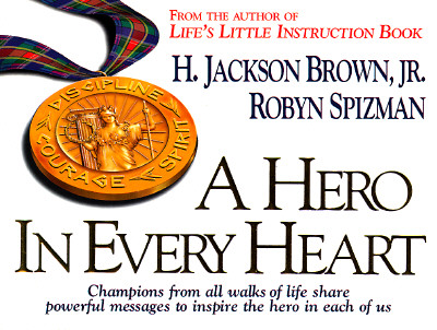 Image for A Hero in Every Heart: Champions from All Walks of Life Share Powerful Messages to Inspire the Hero in Each of Us