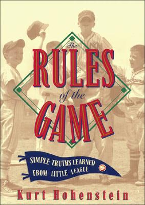 Image for The Rules of the Game: Simple Truths Learned from Little League