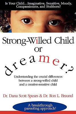 Strong-Willed Child or Dreamer?, Spears, Dana [Contributor]; Braund, Ron [Contributor];