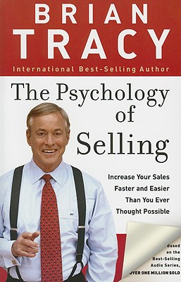 Image for The Psychology of Selling: Increase Your Sales Faster and Easier Than You Ever Thought Possible