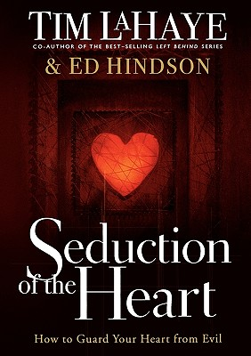 Seduction of the Heart, LaHaye, Tim; Hindson, Ed
