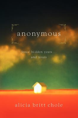 Image for Anonymous: Jesus' hidden years...and yours