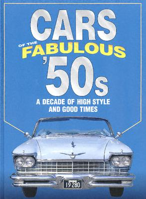 Image for Cars of the Fabulous 50's: A Decade of High Style and Good Times (Automotive)