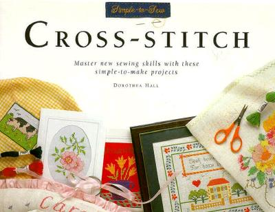 Image for Cross-Stitch: Master new sewing skills with these simple-to-make projects (Simple-to-Sew)