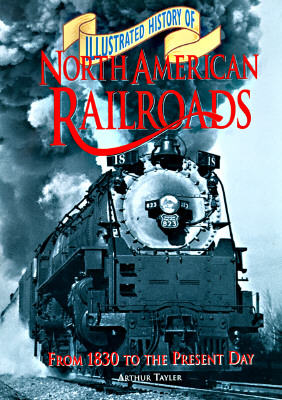 Image for Illustrated History of North American Railroads: From 1830 to the Present Day