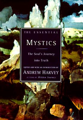 Image for The Essential Mystics: The Soul's Journey into Truth