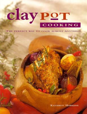 Image for Claypot Cooking: The Perfect Way to Cook Almost Anything