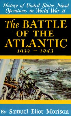 Image for The Battle of the Atlantic: September, 1939-May, 1943 (History of United States Naval Operations in World War II, Vol. 1)
