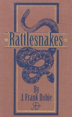 Rattlesnakes, Dobie,J. Frank