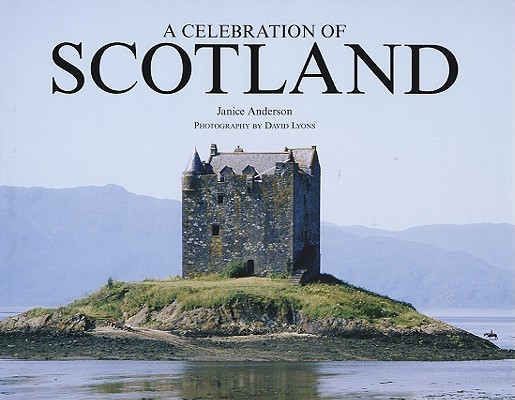 Image for CELEBRATION OF SCOTLAND PHOTOGRAPHY BY DAVID LYONS