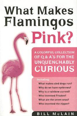 What Makes Flamingos Pink?, Bill McLain