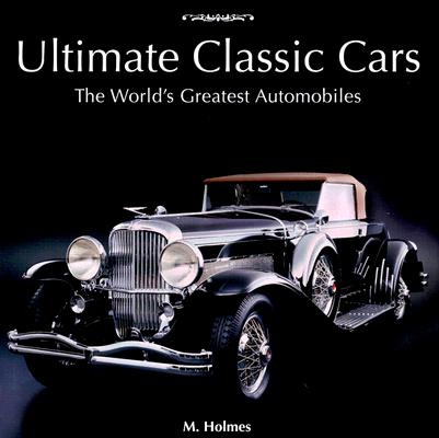 Image for Ultimate Classic Cars: The World's Greatest Automobiles