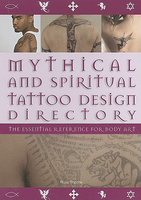 Image for Mythical and Spiritual Tattoo Design Directory: The Essential Reference for Body Art