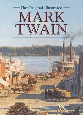 Image for The Original Illustrated Mark Twain