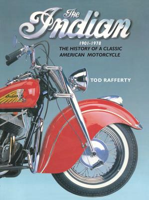 Image for The Indian 1901-1978: The history of a classic American motorcycle