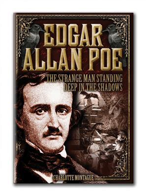 Image for Edgar Allan Poe: The Strange Man Standing Deep in the Shadows