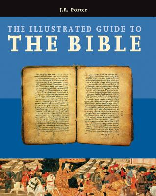 Illustrated Guide to the Bible, J. R. Porter