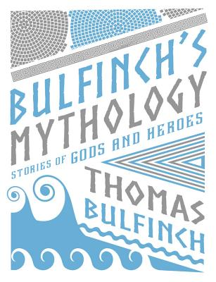 Image for Bulfinch's Mythology: Stories of Gods and Heroes (Knickerbocker Classics)