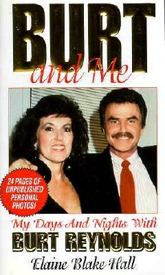 Burt and Me; My Dyas and Nights with Burt Reynolds, Hall, Elaine Blake