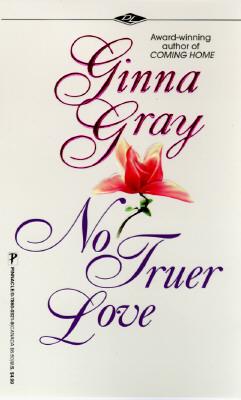 No Truer Love, GINNA GRAY