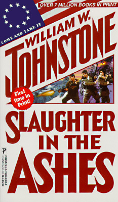 Slaughter In The Ashes, William W. Johnstone